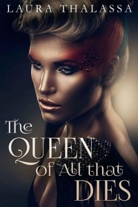 the queen of all that dies, the queen of traitors, the queen of all that lives, the fallen world, laura thalassa, epub, pdf, mobi, download