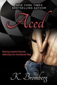aced, driven, fueled, crashed, raced, slow burn, sweet ache, hard beat, driven series, k bromberg, epub, pdf, mobi, download