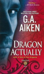 dragon actually, light my fire, feel the burn, about a dragon, what a dragon should know, last dragon standing, the dragon who loved me, how to drive a dragon crazy, dragon kin series, g a aiken, can't get enough, a tale of two dragons, dragon on top