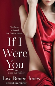 if i were you, being me, revealing us, no in between, i belong to you, all of me, rebecca's lost journals, his secrets, master undone, my hunger, my control, inside out series, lisa renee jones, inside out series, epub, pdf, mobi, download