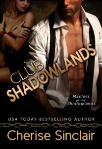 club shadowlands, dark citadel, breaking free, lean on me, make me sir, to command and collar, this is who i am, if only, show me baby, servicing the target, masters of the shadowland, cherise sinclair, epub, pdf, mobi, download