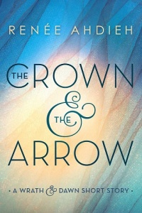 crown and the arrow, wrath and the dawn, rose and the dagger, renee ahdieh, epub, pdf, mobi, download
