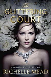 glittering court, richelle mead, epub, download, vampire academy, frostbite, shadow kiss, blood promise, spirit bound, last sacrifice, bloodlines, the golden lily, the indigo spell, the fiery heart, silver shadows, the ruby circle, pdf, mobi
